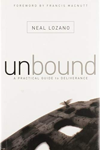 9780739436318: Unbound : A Practical Guide to Deliverance from Evil Spirits