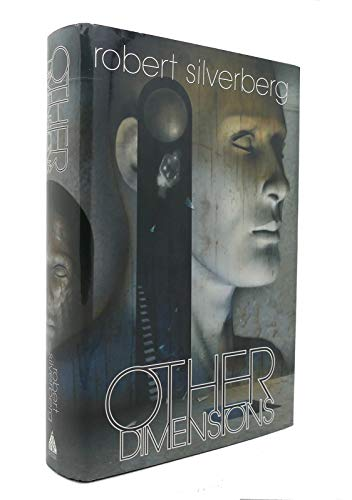 Other Dimensions (Omnibus): Silverberg, Robert
