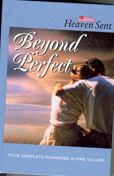 9780739436998: Beyond Perfect: Beyond Perfect/Far Above Rubies/Family Circle/The Wedding's On (Heaven Sent Heartbeat)