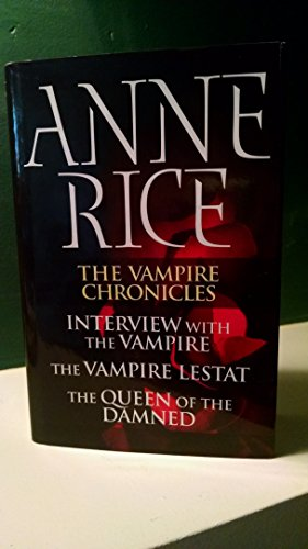 9780739437377: The Vampire Chronicles: Interview with the Vampire / The Vampire Lestat / The Queen of the Damned