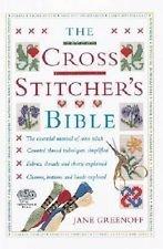 The Cross Stitcher's Bible [ILLUSTRATED]: Greenoff, Jane