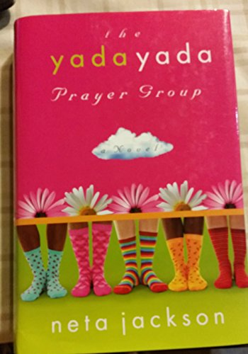 The Yada Yada Prayer Group (The Yada Yada Prayer Group, Book 1) (9780739438404) by Neta Jackson