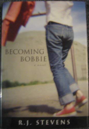 Becoming Bobbie: Stevens, R.J.