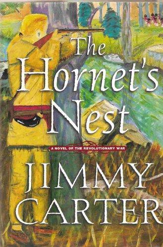 The Hornet's Nest: A Novel of the Revolutionary War: Jimmy Carter
