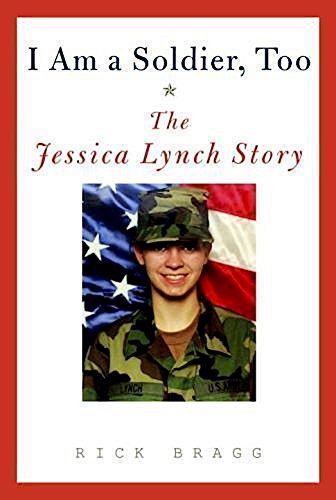 9780739439425: I Am a Soldier, Too: The Jessica Lynch Story