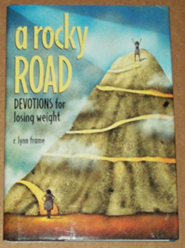 A Rocky Road: Devotions for Losing Weight: Lynn Frame