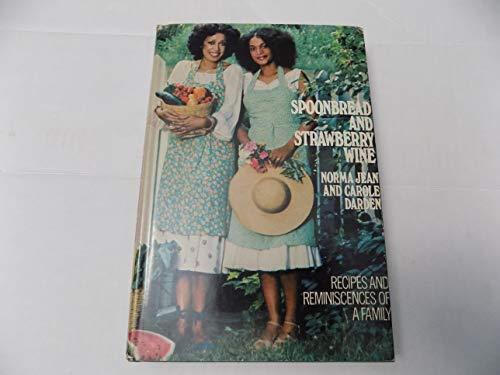 Spoonbread & Strawberry Wine: Recipes & Reminiscences of a Family: Norma Jean, Carole ...