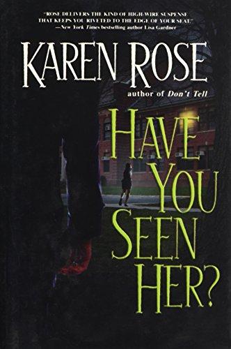 Have you Seen Her?: Karen Rose