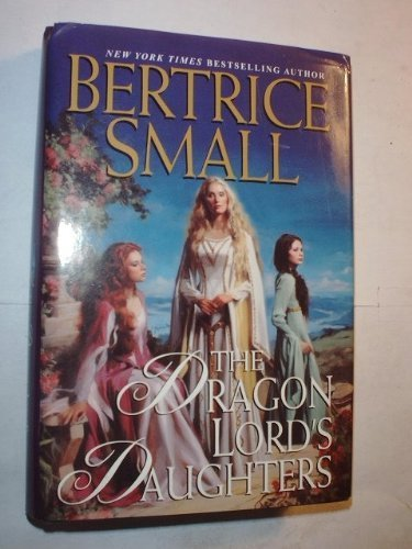 The Dragon Lord's Daughters (0739439812) by Bertrice Small