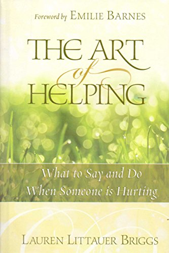 9780739440261: The Art of Helping : What to Say and Do When Someone Is Hurting