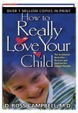 9780739440285: How to Really Love Your Child