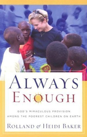 9780739440582: Always Enough: God's Miraculous Provision Among the Poorest Children on Earth
