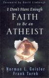 9780739440742: I Don't Have Enough Faith to Be an Atheist