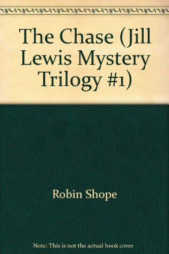 The Chase (Jill Lewis Mystery Trilogy #1): Robin Shope