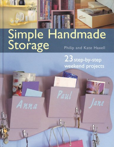 9780739440995: SIMPLE HANDMADE STORAGE: 23 STEP-BY-STEP WEEKEND PROJECTS