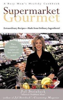 Supermarket Gourmet: Jyl Steinback