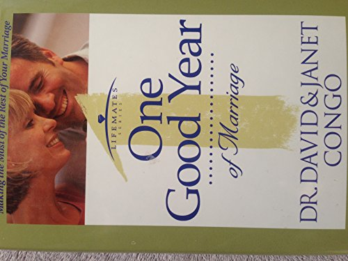 One Good Year of Marriage (Lifemates Series) (0739441442) by David Congo; Janet Congo