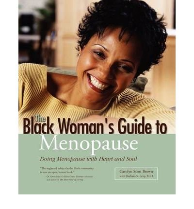 9780739441565: The Black Woman's Guide to Menopause - Doing Menopause with Heart and Soul