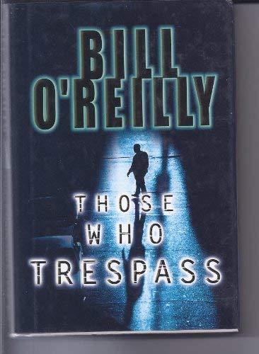 9780739441787: Those Who Trespass