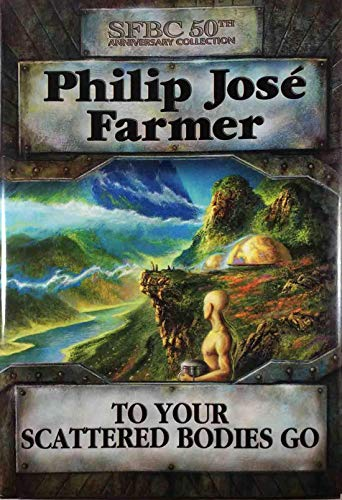 To Your Scattered Bodies Go: Philip Jose Farmer