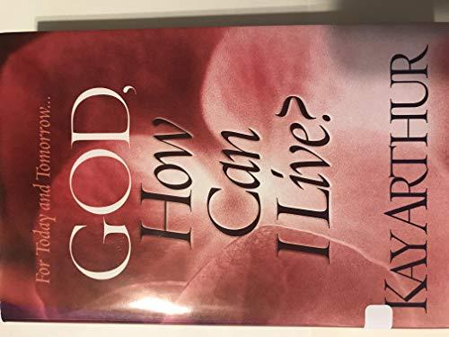 9780739442142: God, How Can I Live?