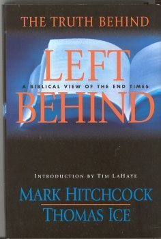 The Truth Behind Left Behind (0739442155) by Mark Hitchcock