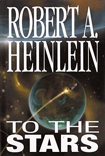To The Stars; (4 in 1) Between: Robert A. Heinlein