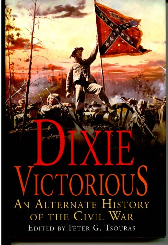 9780739443330: Dixie Victorious. an Alternate History of the Civil War