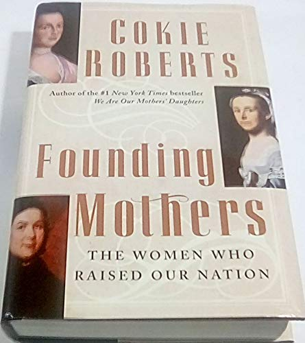 9780739443682: Founding Mothers: The Women Who Raised Our Nation