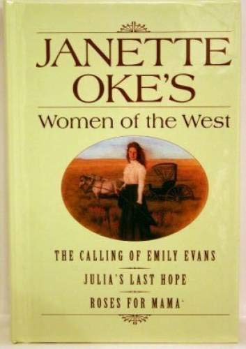 9780739443804: The Calling of Emily Evans/Julia's Last Hope/Roses for Mama (Women of the West 1-3)