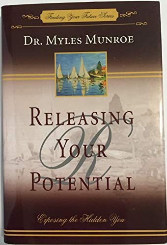 9780739444023: Releasing Your Potential, Exposing The Hidden You (Finding Your Future Series)