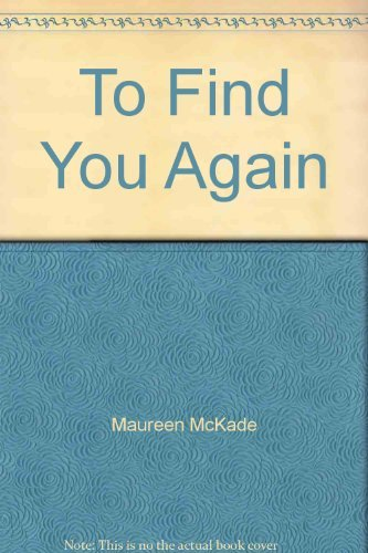 To Find You Again (0739444417) by Maureen McKade