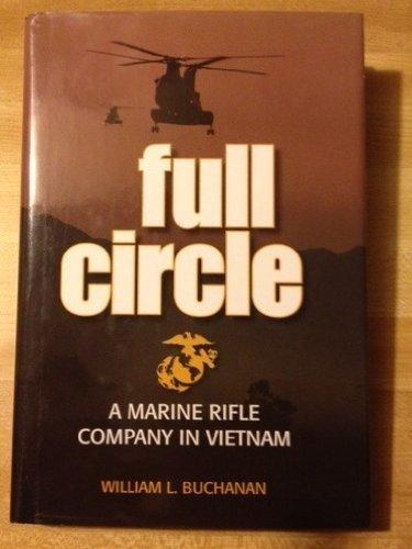 FULL CIRCLE A Marine Rifle Company in Vietnam, Buchanan, william L.
