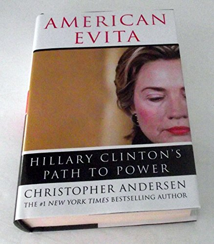 9780739444887: American Evita: Hillary Clinton's Path to Power