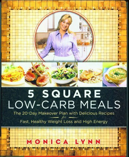 9780739445365: 5 Square Low-Carb Meals: The 20-Day Makeover Plan with Delicious Recipes for Fast, Healthy Weight Loss and High Energy