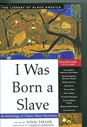 9780739445600: I Was Born a Slave: An Anthology of Classic Slave Narratives (The Library of Black America, Volume I: 1772-1849)