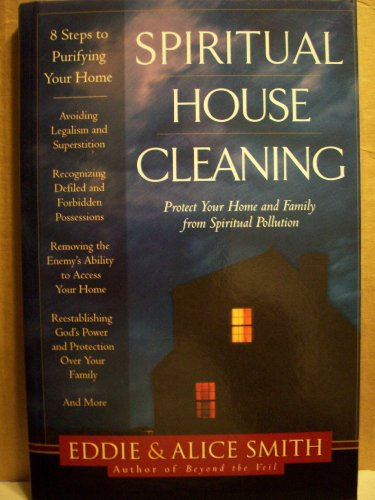 9780739446744: Spiritual House Cleaning: Protect Your Home and Family from Spiritual Pollution