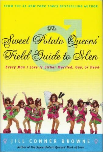9780739446935: The Sweet Potato Queens' Field Guide to Men: Every Man I Love Is Either Married, Gay, or Dead