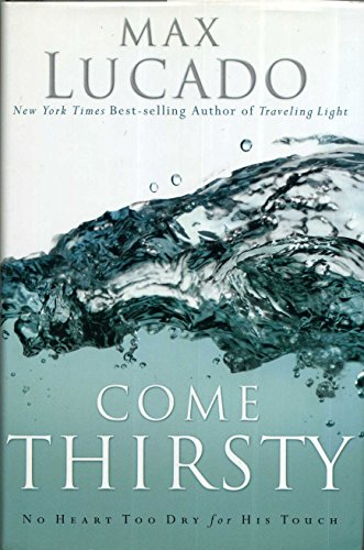 9780739447352: Title: Come Thirsty No Heart Too Dry for His Touch