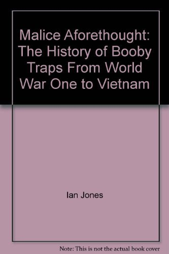 9780739447482: Malice Aforethought: The History of Booby Traps From World War One to Vietnam