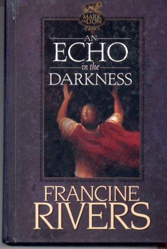An Echo in the Darkness (Mark of the Lion, volume 2): Francine Rivers