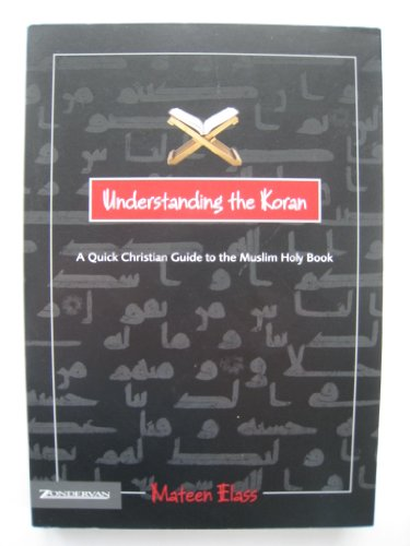 9780739448021: Understanding the Koran: A Quick Christian Guide to the Muslim Holy Book