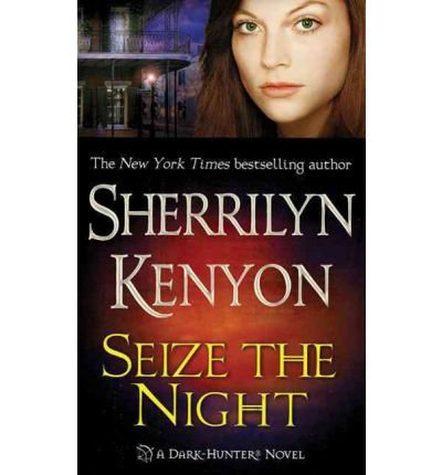 9780739448472: Seize The Night (Dark-Hunter, Book 7)