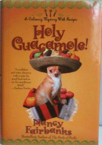 Holy Guacamole!: Nancy Fairbanks