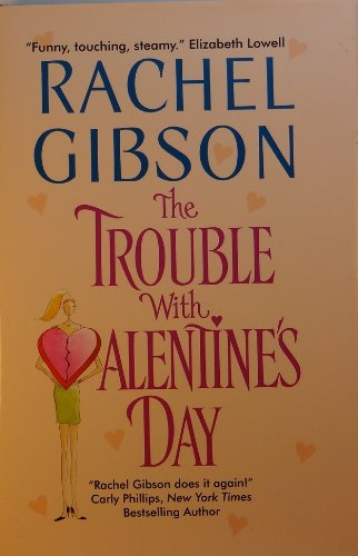 The Trouble with Valentine's Day: Gibson Rachel