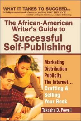 African-American Writer's Guide to Successful Self-Publishing: Takesha D. Powell