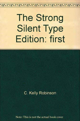 The Strong Silent Type: C. Kelly Robinson