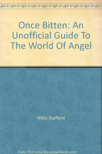 9780739449318: Once Bitten: An Unofficial Guide To The World Of Angel