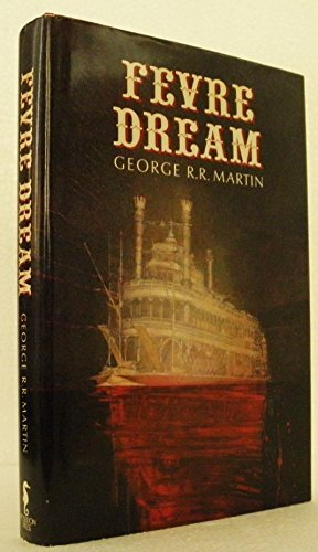 9780739449462: Fevre Dream [Gebundene Ausgabe] by Martin, George