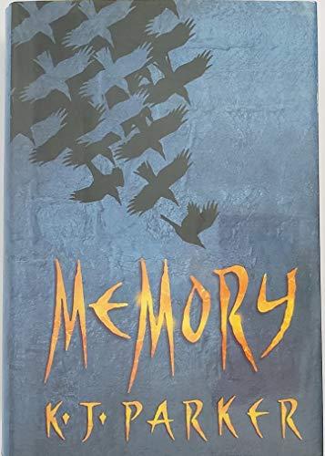 Memory (The Scavenger Trilogy, Book 3): Parker, K. J.